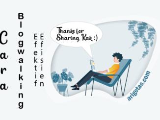 cara blogwalking efektif efisien dengan meninggalkan komentar sesuai isi artikel postingan blog