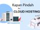 kapan pindah cloud hosting ketika bisnis online sudah berkembang
