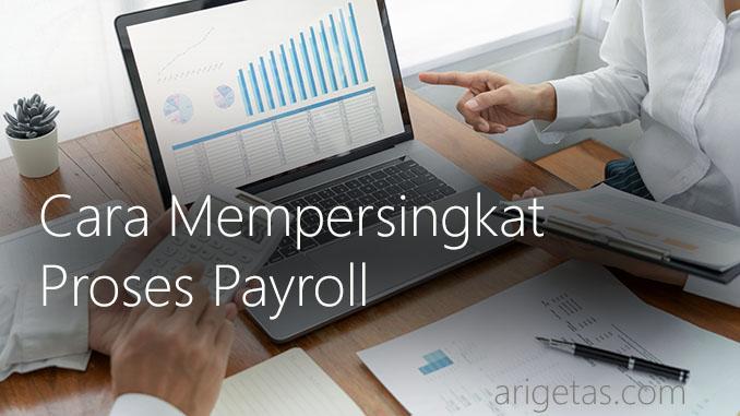 cara perusahaan mempersingkat proses payroll