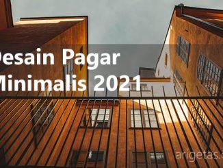 Desain pagar rumah minimalis tahun 2021 sesuai dengan fasad rumah