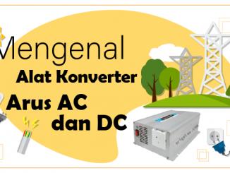 mengenal konverter ac ke dc dan dc ke ac